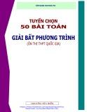 Cẩm nang cho mùa thi: Tuyển chọn 50 bài toán giải bất phương trình - Nguyễn Hữu Biển