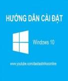 Cách cài Windows 10, cài Win 10 bằng USB, ổ cứng, đĩa