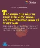 Ebook Tác động của đầu tư trực tiếp nước ngoài với tăng trưởng kinh tế ở Việt Nam: Phần 1 - TS. Lê Xuân Bá