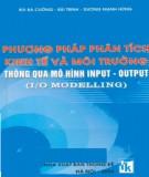 Ebook Phương pháp phân tích kinh tế và môi trường thông qua mô hình input - output: Phần 1 - NXB Thống kê