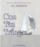 Ebook Con tàu trắng: Phần 1 - TS. Aitmatốp