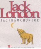 jack london - tác phẩm chọn lọc: phần 2 - nxb văn hóa thông tin