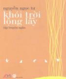 Ebook Khói trời lộng lẫy: Phần 1 - Nguyễn Ngọc Tư