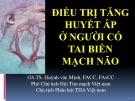 Bài giảng Điều trị tăng huyết áp ở người có tai biến mạch não - GS.TS. Huỳnh văn Minh