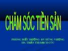Bài giảng Chăm sóc tiền sản - HS. Trần Thị Bạch Cúc