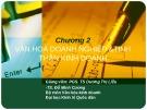 Bài giảng môn Văn hóa kinh doanh: Chương 2 - PGS.TS. Dương Thị Liễu, TS. Đỗ Minh Cương