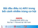Bài giảng Bắt đầu điều trị ARV trong bối cảnh nhiễm trùng cơ hội