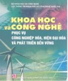 Ebook Khoa học và công nghệ phục vụ công nghiệp hóa, hiện đại hóa và phát triển bền vững: Phần 1 - NXB Chính trị Quốc gia