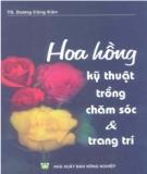 Ebook Hoa hồng - Kỹ thuật trồng, chăm sóc và trang trí: Phần 2 - TS. Dương Công Kiên