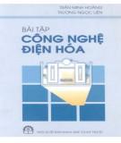 Ebook Bài tập công nghệ điện hóa: Phần 1 - Trần Minh Hoàng, Trương Ngọc Liên