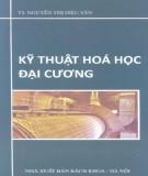 Giáo trình Kỹ thuật hóa học đại cương: Phần 2 - TS. Nguyễn Thị Diệu Vân