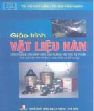 Giáo trình Vật liệu hàn: Phần 1 - TS. Vũ Huy Lân, TS. Bùi Văn Hạnh