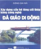 Ebook Xây dựng cầu bê tông cốt thép bằng công nghệ đà giáo di động: Phần 1 - Đặng Gia Hải