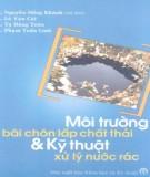 Ebook Môi trường bãi chôn lấp chất thải và kỹ thuật xử lý nước rác: Phần 2 - Nguyễn Hồng Khánh (chủ biên)