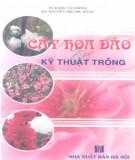Ebook Cây hoa đào và kỹ thuật trồng: Phần 1 - TS. Đăng Văn Đông, KS. Nguyễn Thị Thu Hằng