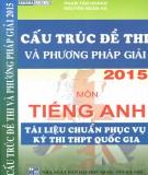 Ebook Cấu trúc đề thi và phương pháp giải môn Tiếng Anh 2015 (Tài liệu chuẩn phục vụ kỳ thi THPT Quốc gia) - Phạm Tấn Hoàng, Nguyễn Ngân Hà