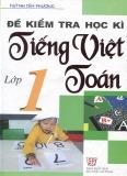Đề kiểm tra học kỳ tiếng Việt và Toán lớp 1