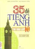 Ebook 35 đề tiếng Anh thi vào lớp 10 (Có đáp án)