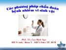 Bài giảng Các phương pháp chẩn đoán bệnh nhiễm vi sinh vật - PGS.TS. Cao Minh Nga