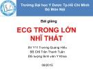 Bài giảng ECG trong lớn nhĩ thất - BS.CKI. Trần Thanh Tuấn
