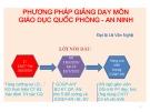Bài giảng Phương pháp giảng dạy môn Giáo dục Quốc phòng - An ninh - Đại tá Lê Văn Nghệ