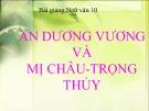 Bài giảng Ngữ văn 10: An Dương Vương và Mị Châu - Trọng Thủy