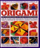 Ebook The practical illustrated encyclopedia Origami: The complete guide to the art of paperfolding