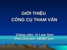 Bài giảng Giới thiệu công cụ tham vấn - GV. Vi Lam Sơn