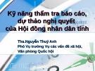 Bài giảng Kỹ năng thẩm tra báo cáo, dự thảo nghị quyết của Hội đồng nhân dân tỉnh - ThS. Nguyễn Thuý Anh