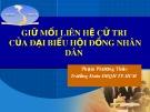 Bài giảng Giữ mối liên hệ cử tri của đại biểu Hội đồng nhân dân - Phạm Phương Thảo