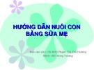 Bài giảng Hướng dẫn nuôi con bằng sữa mẹ - Phạm  Thị Thu Hương