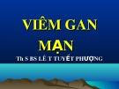 Bài giảng Viêm gan mạn - ThS.BS. Lê Thị Tuyết Phượng