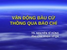 Bài giảng Vận động bầu cử thông qua báo chí - TS. Nguyễn Sĩ Dũng