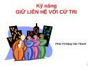 Bài giảng Kỹ năng giữ liên hệ với cử tri - PGS.TS Đặng Văn Thanh