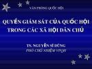 Bài giảng Quyền giám sát của Quốc hội trong các xã hội dân chủ - TS. Nguyễn Sĩ Dũng