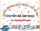 Bài giảng Chuyên đề âm nhạc - GV. Nguyễn Thị Duyên