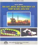 Giáo trình Ma sát, mòn, bôi trơn máy và thiết bị mỏ, dầu khí: Phần 1 - TS. Đinh Văn Chiến