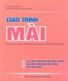 Giáo trình Mài (dùng cho trình độ trung cấp nghề và cao đẳng nghề): Phần 1 - Phạm Minh Đạo, Trần Anh Tuấn, Đỗ Lan Anh