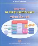 Giáo trình Kỹ thuật chuyển mạch và tổng đài số: Phần 1 - TS. Nguyễn Thanh Hà