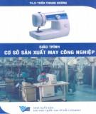 Giáo trình Cơ sở sản xuất may công nghiệp: Phần 1 - ThS. Trần Thanh Hương