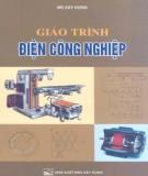 Giáo trình Điện công nghiệp: Phần 2 - Bùi Hồng Quế