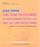 Giáo trình Tính toán truyền động và kiểm nghiệm độ bền của một số cụm chuyển động (dùng cho trình độ cao đẳng nghề): Phần 1 - Đỗ Mai Linh, Phạm Minh Đạo, Trần Sĩ Tuấn