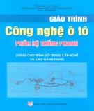Giáo trình Công nghệ ô tô: Phần hệ thống phanh (dùng cho trình độ trung cấp nghề và cao đẳng nghề) (Phần 1) - NXB Lao động