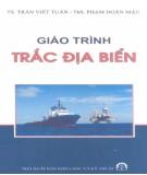 Giáo trình Trắc địa biển: Phần 1 - TS. Trần Việt Tuấn, ThS. Phạm Doãn Mậu