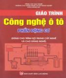 Giáo trình Công nghệ ô tô: Phần động cơ (dùng cho trình độ trung cấp nghề và cao đẳng nghề) (Phần 2) - NXB Lao động