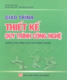 Giáo trình Thiết kế quy trình công nghệ (Dùng cho trình độ cao đẳng nghề): Phần 1 - Phạm Minh Đạo, Bùi Quang Tám, Nguyễn Thị Thanh