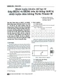 Nhiệt luyện khuôn chế tạo từ thép SKD11 và SKD61 trên hệ thống thiết bị nhiệt luyện chân không Turbo Treater M