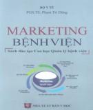 Ebook Marketing bệnh viện (sách đào tạo cao học Quản lý bệnh viện): Phần 2 - PGS.TS. Phạm Trí Dũng