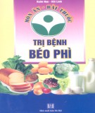Ebook Món ăn bài thuốc trị bệnh béo phì: Phần 1