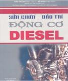 Ebook Sửa chữa - Bảo trì động cơ diesel: Phần 1 - Trần Thế San, Đỗ Dũng